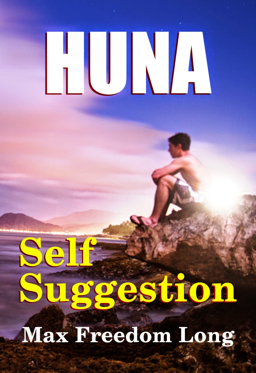 Self-Suggestion and The New Huna Theory of Mesmerism and Hypnosis, by Max Freedom Long