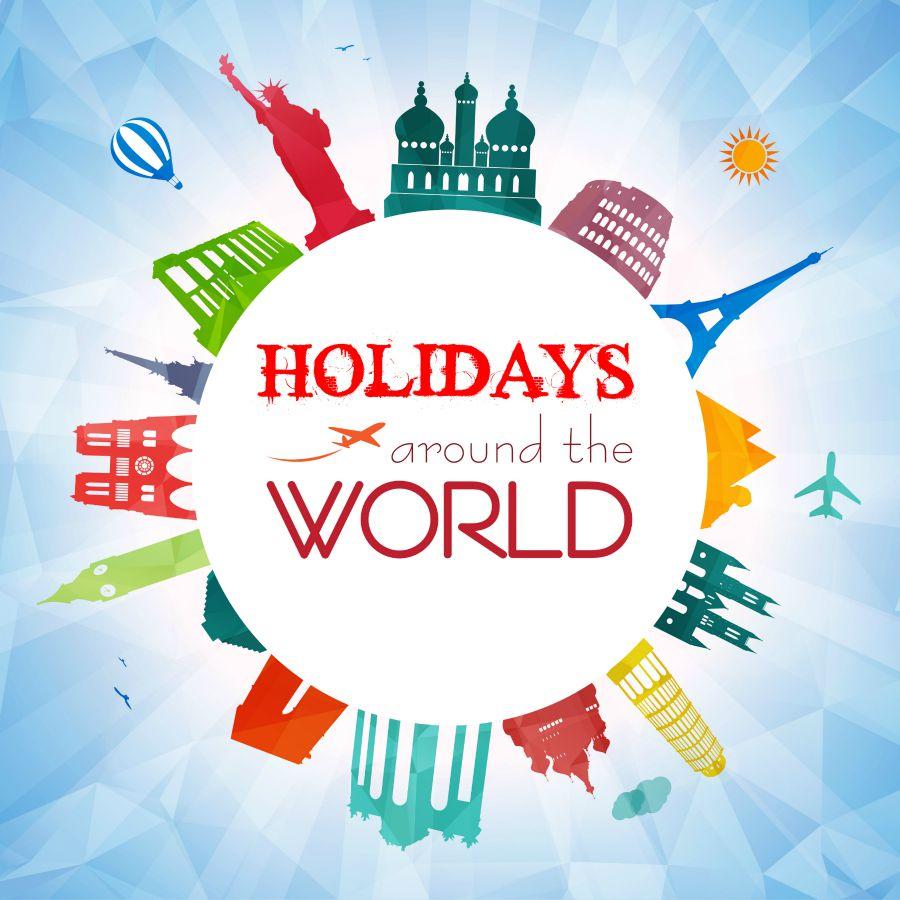 Holidays: Celebrating Holidays Around The World
