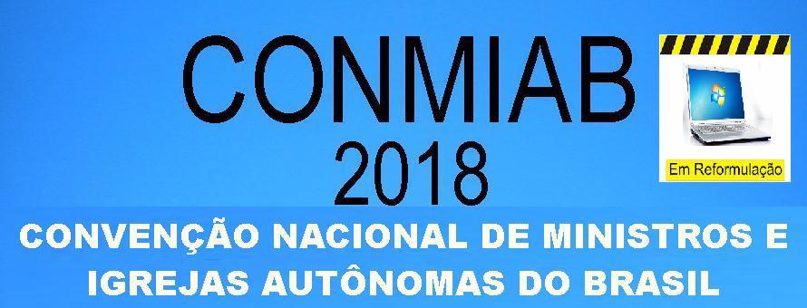 CONVENÇÃO NACIONAL DE MINISTROS E IGREJAS  AUTONOMAS DO BRASIL - CONMIAB