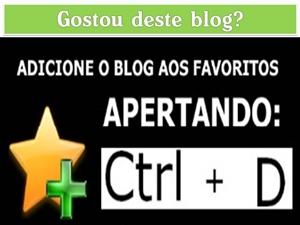 CTRL +D ADICIONA AOS FAVORITOS