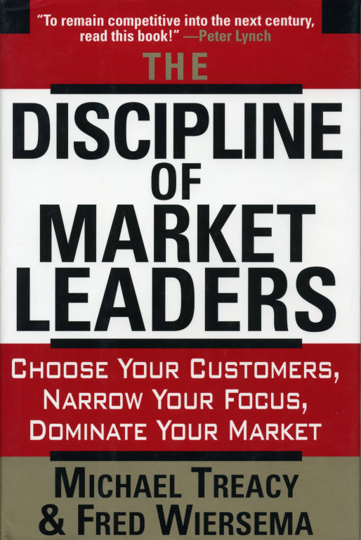 the discipline of market leaders customer value Known as value disciplines, treacy's powerful concept shows how market leaders deliver exceptional value by focusing on three disciplines: operational excellence product leadership and customer intimacy a highly sought-after speaker for senior executive audiences, treacy has been the keynote speaker for such sponsors as the american.