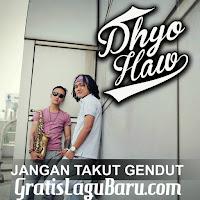 Download Lagu Baru Dhyo Haw Jangan Takut Gendut MP3