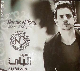 Nacim El Bey - Klam El Khayna 2014