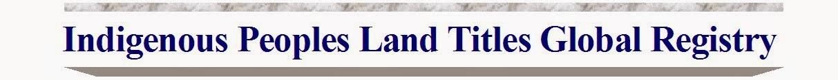 INDIGENOUS LAND TITLES REGISTRY DOMESTIC & INTERNATIONAL