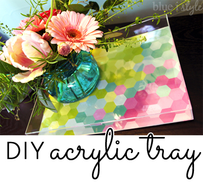 DIY Acrylic Tray