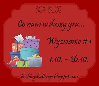 http://boxblogchallenge.blogspot.com/2015/09/wyzwanie-1-co-nam-w-duszy-gra.html