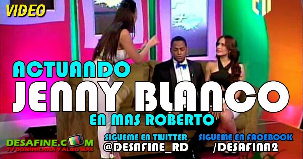 http://www.desafine.com/2014/07/jenny-blanco-actuando-en-mas-roberto.html