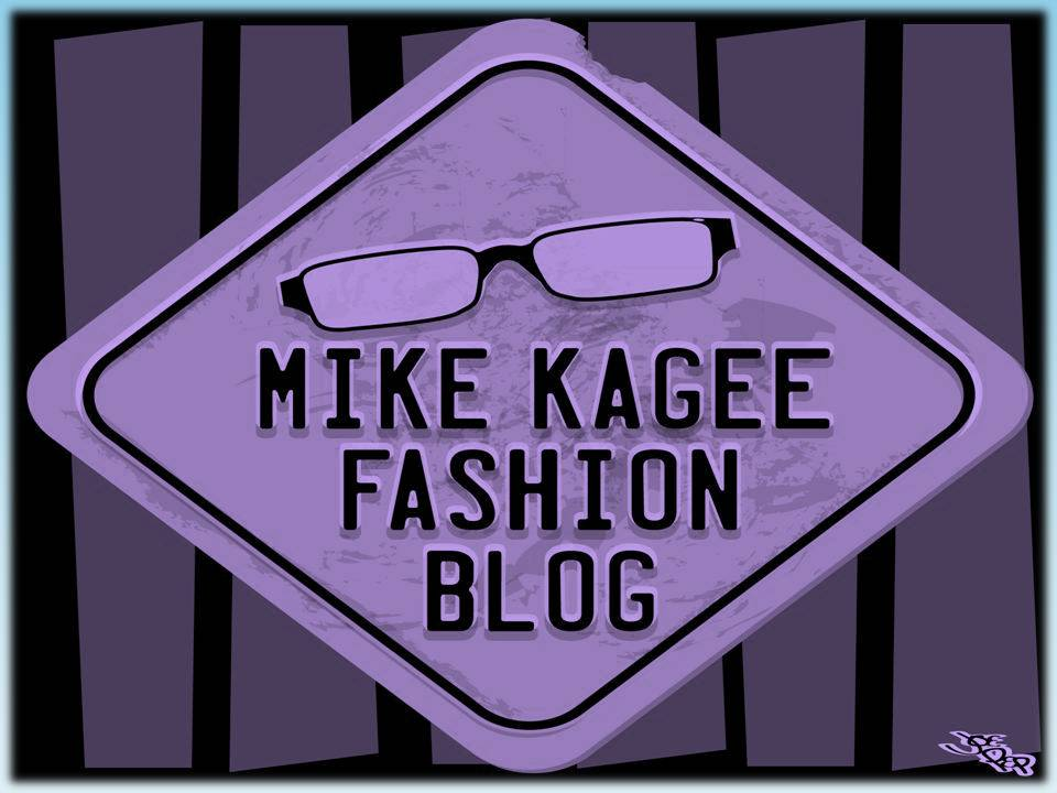 Mike Kagee Fashion Blog