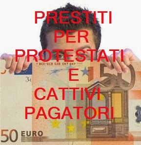 prestiti per protestati e cattivi pagatori