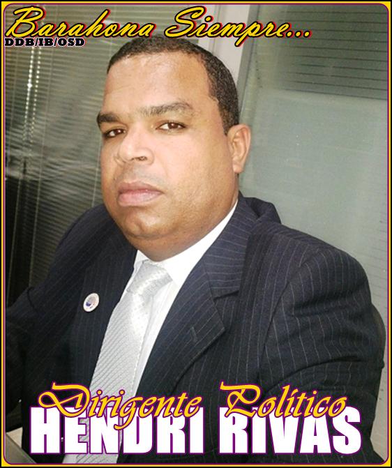 HENDRI RIVAS, DIRIGENTE POLÍTICO APORTANDO AL DESARROLLO PROVINCIA BARAHONA