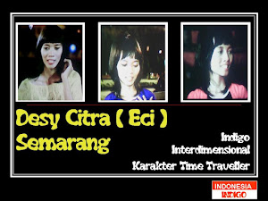 "ANAK INDIGO 19 (VERSI DESY CITRA ""ECY"" - SEMARANG - JATENG)"