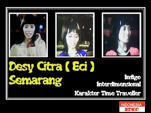 "ANAK INDIGO 19 (VERSI DESY CITRA ""ECY"" - SEMARANG - JATENG)"