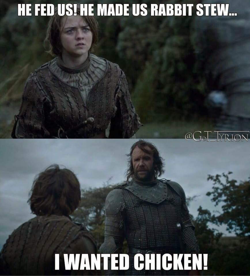 #GameOfThrones Hound Only Loves Chicken Meme