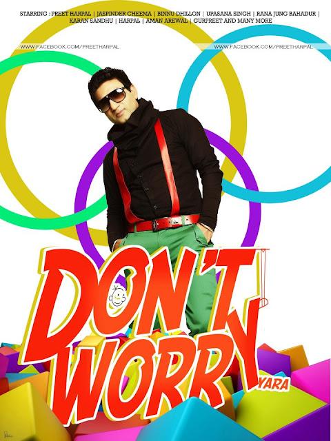 Dont Worry Yara - Preet Harpal - Upcoming Punjabi Movi