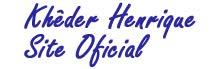 Khêder Henrique - Site Oficial