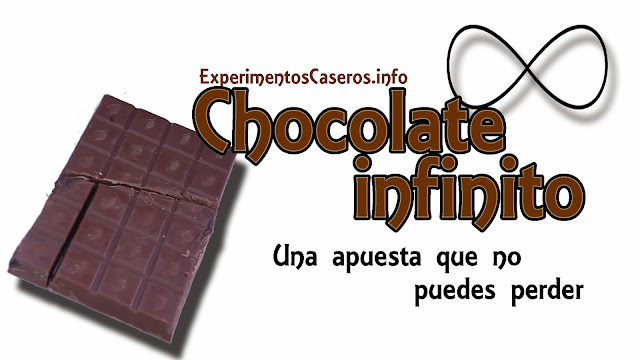 Chocolate infinito, una apuesta que no puedes perder,experimentos sencillos, apuestas, trucos sencillos
