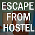 Escape from Hostel