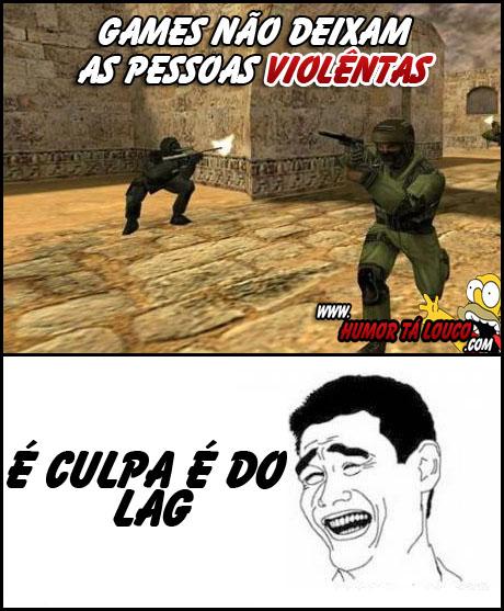 Os games não deixam as pessoas violentas...