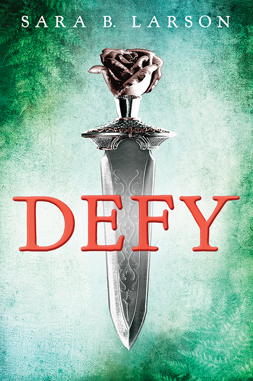 Book Cover Defy by Sara B. Larson
