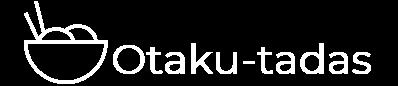 Otaku-tadas | Aportes y noticias | Sin ánimos de lucro | 2018