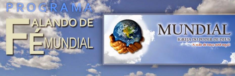 http://www.radioeternidadefm.com/2014/08/falando-de-fe-mundial.html