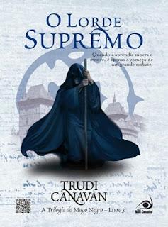 O Lorde Supremo - Trilogia do Mago Negro - Livro 3 - Trudi Canavan