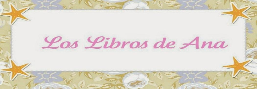 LOS LIBROS DE ANA