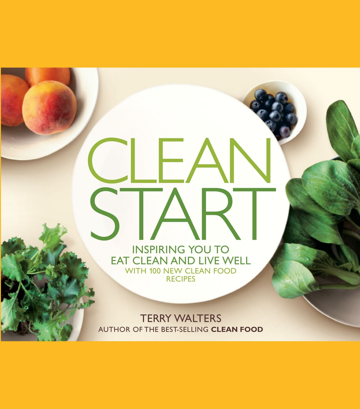 Clean Food Recipes Terry Walters