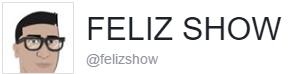 FELIZSHOW