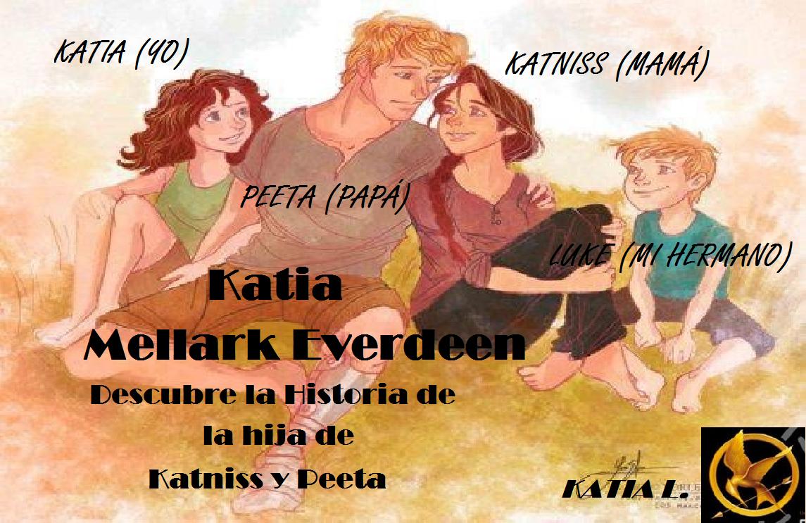 Katia Mellark Everdeen. Descubre la Historia de la Hija de Katniss y Peeta.