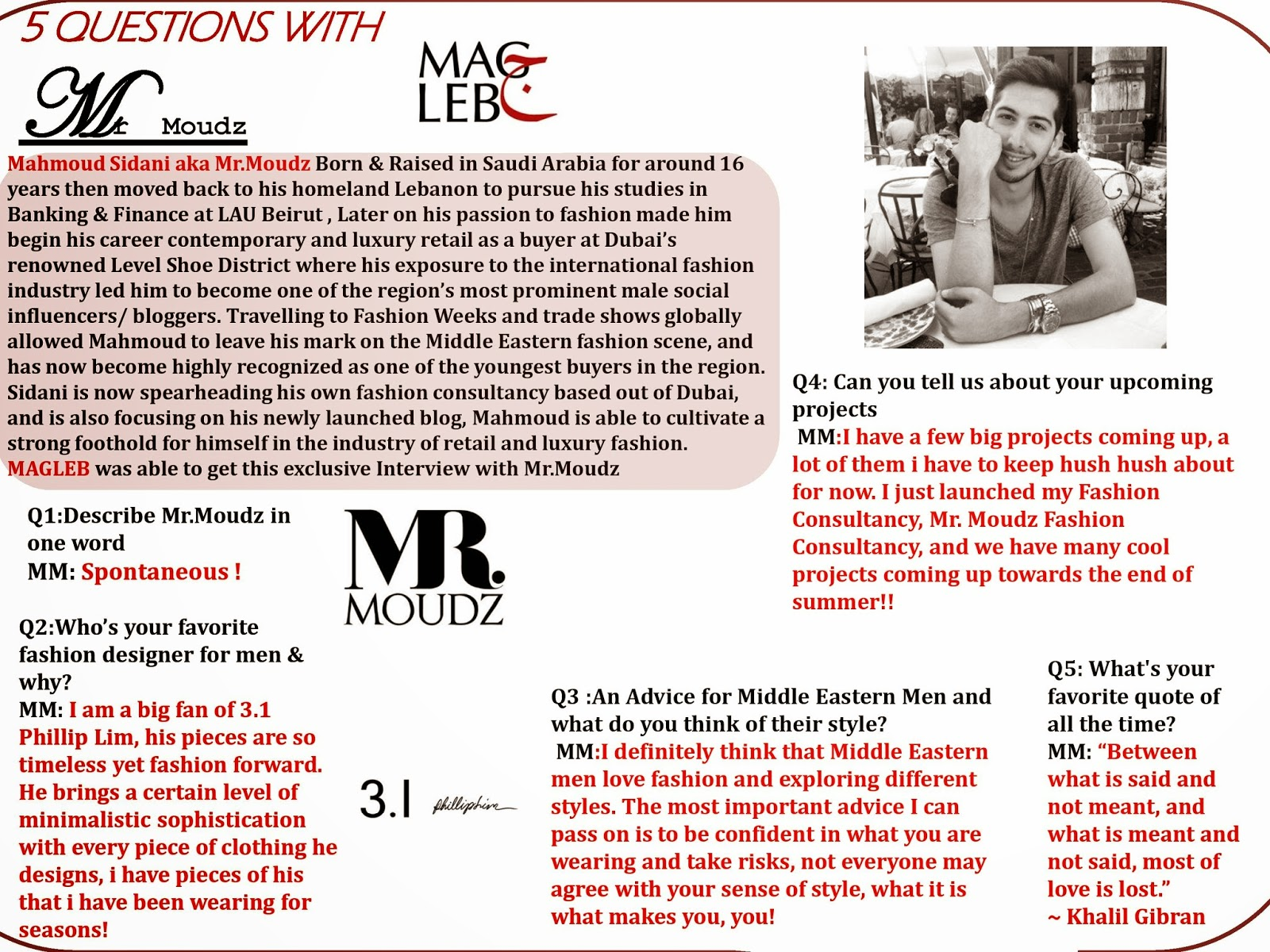 magleb five questions mr moudz to cultivate a strong foothold for himself in the industry of retail and luxury fashion magleb was able to get this exclusive interview mr moudz