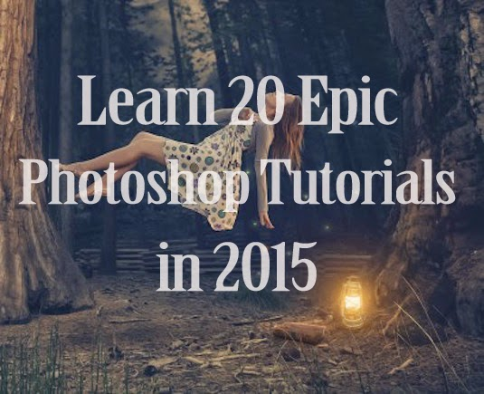 Learn 20 Epic Photoshop Tutorials in 2015