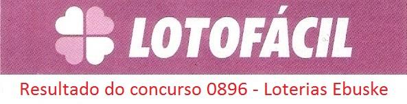 resultado da lotofacil 0896 Resultados de loterias: concurso 0896 da lotofácil