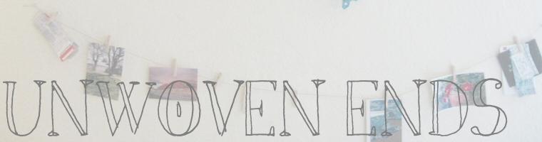 Unwoven Ends