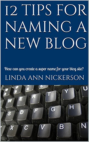 12 tips for naming a new blog