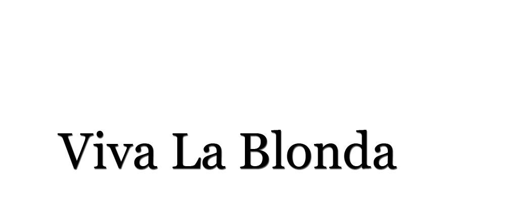 Viva La Blonda