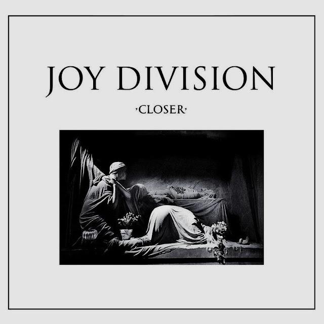 Closer- Joy Division