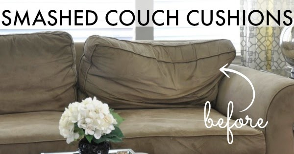 Honey We Re Home How To Fix Smashed Couch Cushions