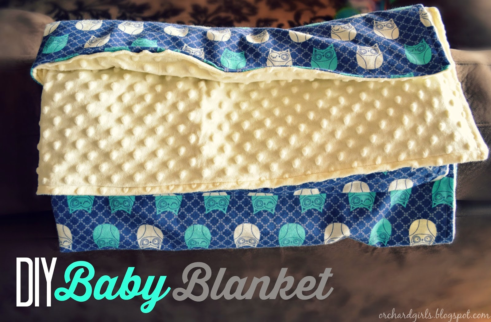 Orchard girls super easy diy baby blanket tutorial with minky super easy diy baby blanket tutorial with minky and cuddle fabric jeuxipadfo Gallery
