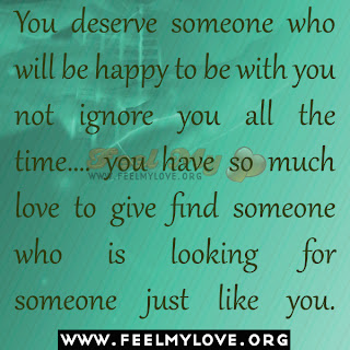 You deserve someone who will be happy