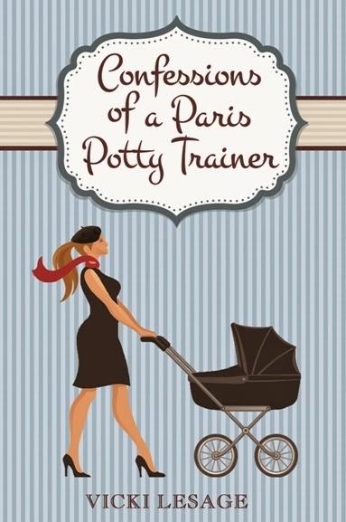 Confessions of a Paris Potty Trainer, by Vicki Lesage