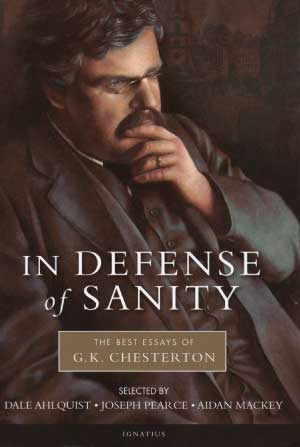 chesterton best essays The paperback of the in defense of sanity: the best essays of gk chesterton by g k chesterton at barnes & noble free shipping on $25 or more.