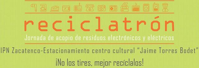 """Acopio de residuos electrónicos y eléctricos """"Reciclatrón"""" de Septiembre en el IPN"""