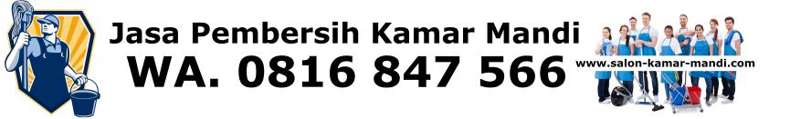 WA.0816 847 566 - Cerita Tukang Salon Kamar Mandi | Jasa Pembersih Perawatan Salon Kamar Mandi
