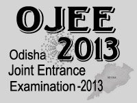OJEE 2013 -Odisha Joint Entrance Examination |  www.odishajee2013.com