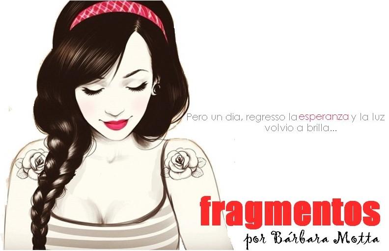 fragmentos  | Bárbara Motta