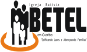 Igreja Batista Betel - Uma Igreja para sua Família