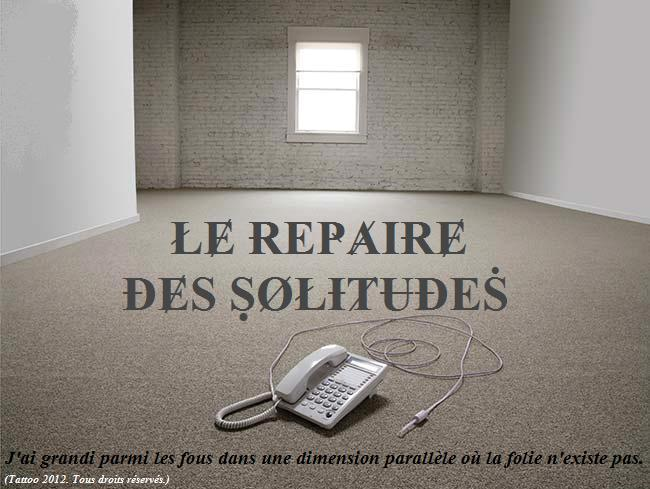 Le repaire des solitudes