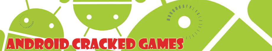 Android Cracked Games - Crack APK HVGA QVGA HD Games