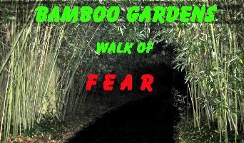 Bamboo Gardens Walk Of Fear · Facebook Page $15.00 134 LANDING STREET  Vincentown, NJ 08088